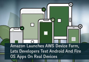 Developers-Can-Now-Test-Android-and-Fire-OS