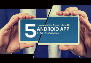 android app testing services