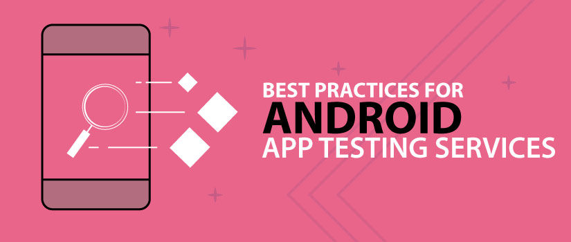10-best-practices-for-android-app-testing-services