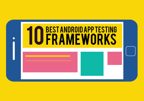 10-best-frameworks-for-android-app-testing