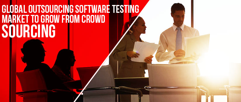 Global Outsourcing Software Testing Market To Grow From Crowd Sourcing