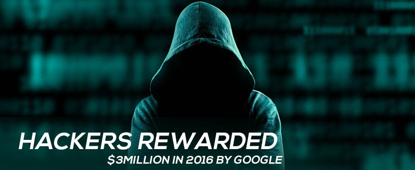 Hackers Rewarded $3Million in 2016 by Google