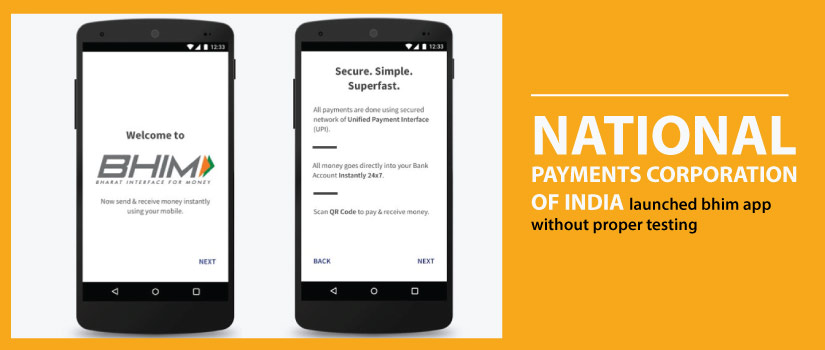 National Payments Corporation of India Launched Bhim App Without Proper Testing