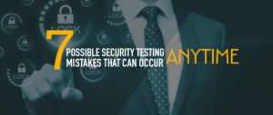 7-security-testing-mistakes-blog-image