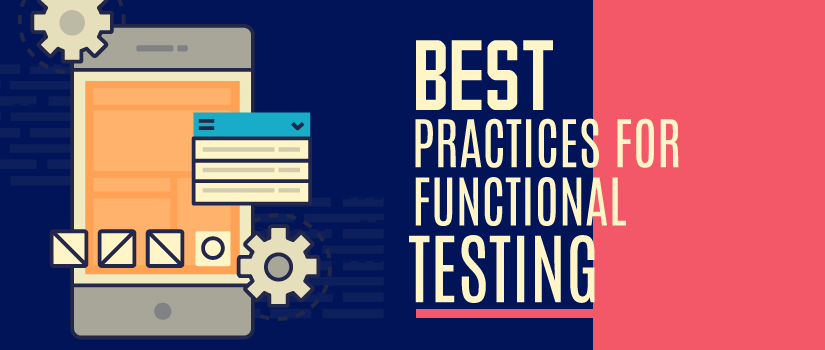 7 Best Practices You Can Consider for Functional Testing