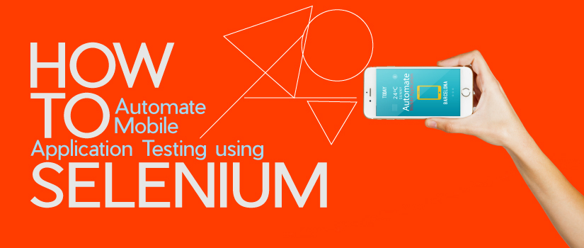 How to Automate Mobile Application Testing Using Selenium