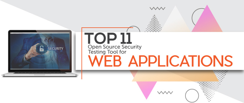 Top 11 Open Source Security Testing Tools for Web Applications