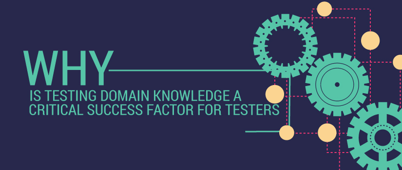 Testing-Domain-Knowledge-a-Critical-Success-Factor-for-Testers-featured-image
