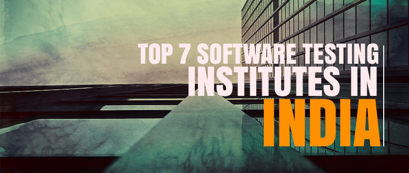 Top 7 Software Testing Training Institutes in India
