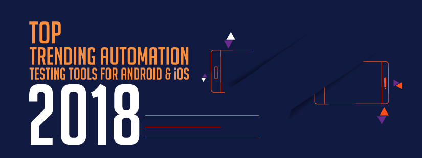Top Automation Tools for Testing Android & iOS Apps 2018 featured image