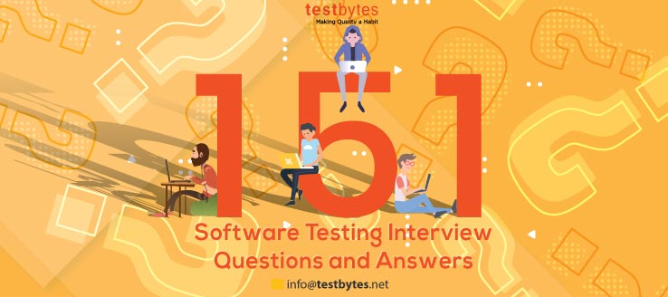 Top 151 Software Testing Interview Questions & Answers