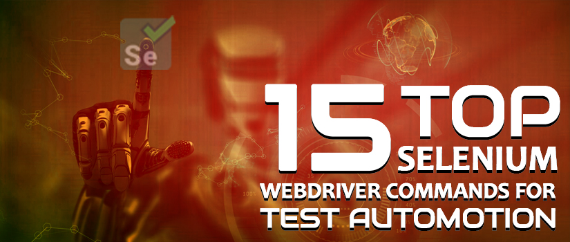 15 Top Selenium WebDriver Commands For Test Automation