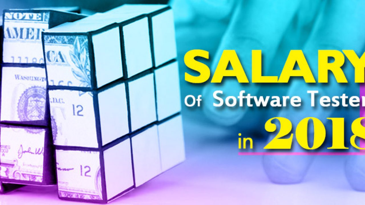 Salary Of A Software Tester 2019 Updated Testbytes