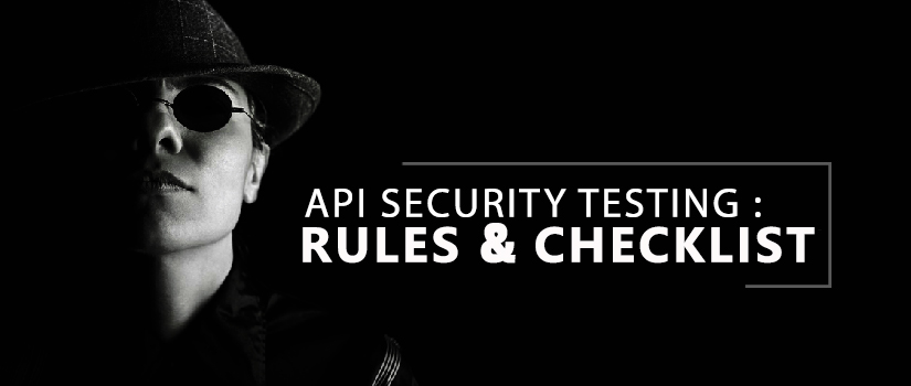 API Securty Testing : Rules and Checklist | Testbytes
