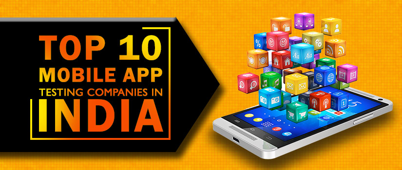 Top 10 Mobile App Testing Companies In India