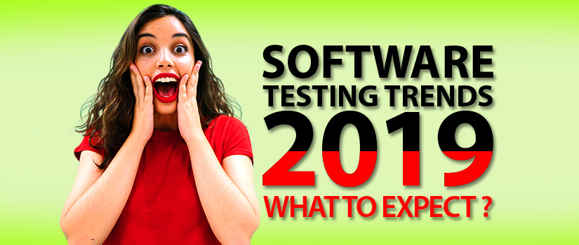 Software Testing trends: What to expect in 2019