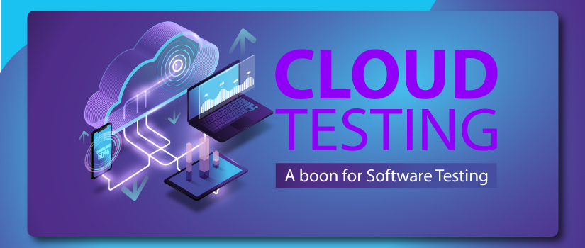 Cloud Testing: A boon for Software Testing