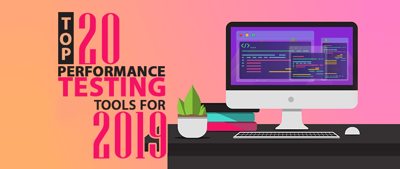 Top 20 Performance Testing Tools For 2019