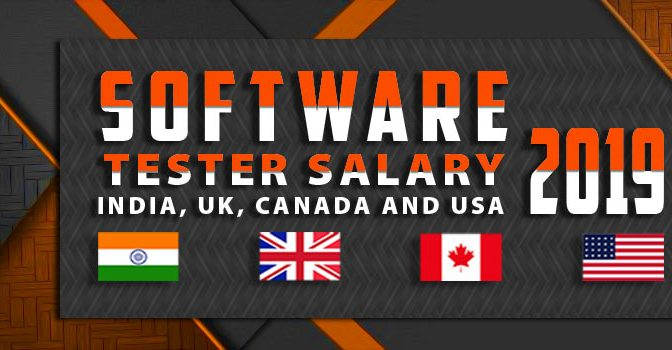 Software Tester Salary In India Canada And USA 2019