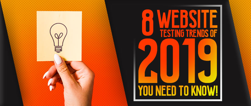 Website Testing Trends of 2019 you need to Know