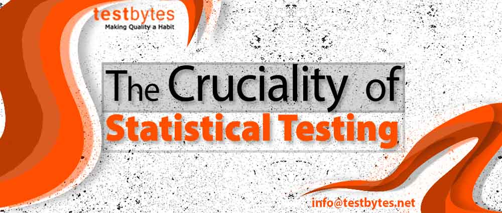 The Cruciality of Statistical Testing