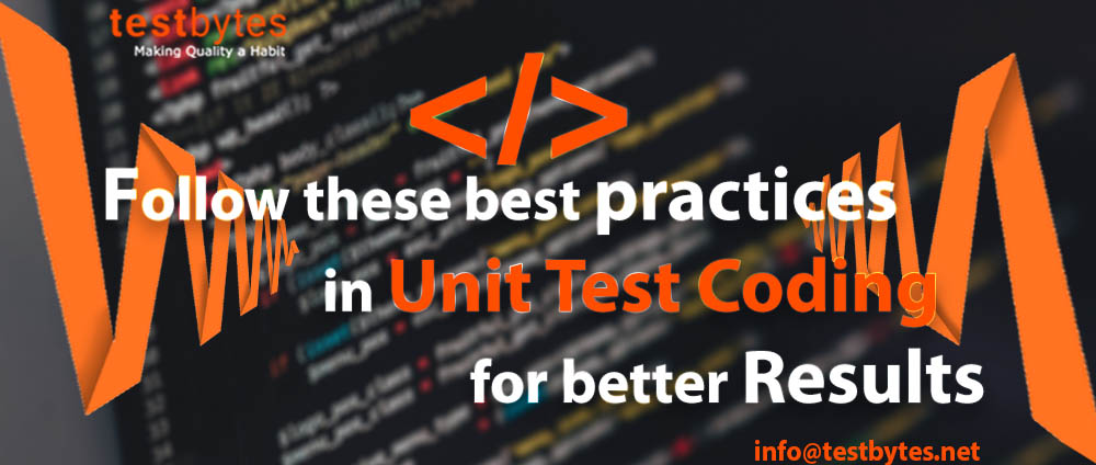 Follow these Best Practices in Unit Test Coding for Better Results