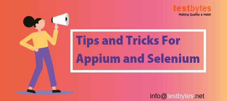 11 Tips and Tricks For Appium and Selenium