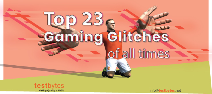 Top 23 Gaming Glitches of All Times [Full-List with Video]
