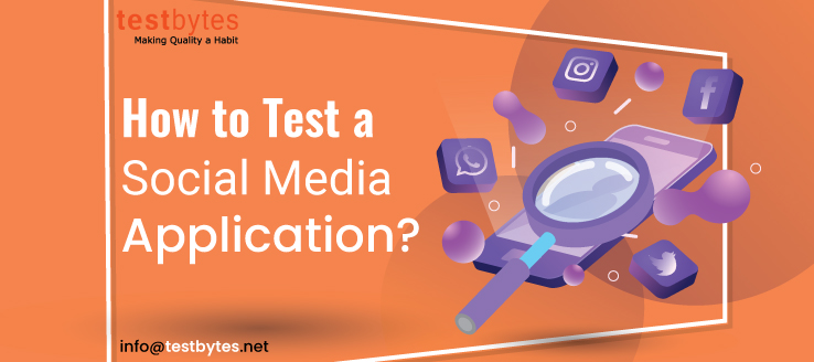 How to Test a Social Media Application?