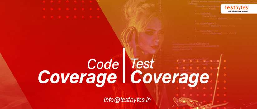 What is Code Coverage? Difference between Code Coverage and Test Coverage