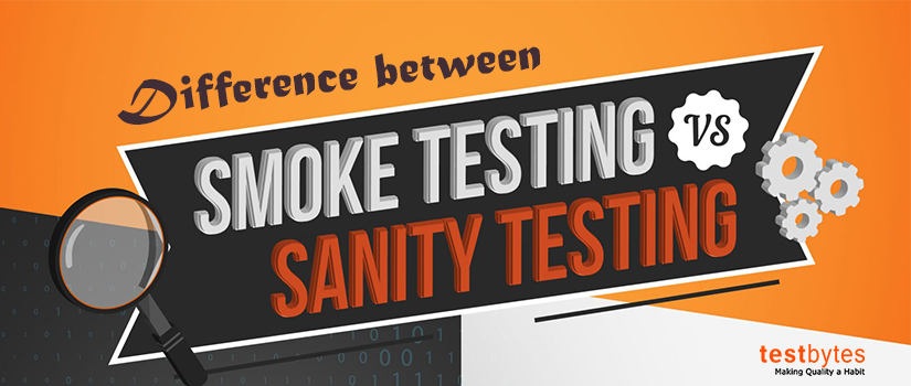 Difference between smoke testing and sanity testing