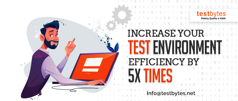 Test Environment: What is it? How to make it effective?