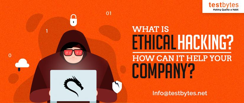 What is Ethical Hacking? How does it help?